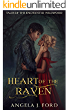 Heart of the Raven: A Fairy Tale Romance (Tales of the Enchanted Wildwood Book 4)