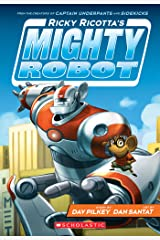 Ricky Ricotta's Mighty Robot (Ricky Ricotta #1) Kindle Edition