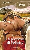 La proposta di Felicity (I Romanzi Oro) (Serie Cynster Vol. 4)
