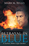 Betrayal in Blue (A Zachary Blake Legal Thriller Book 3)