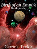 Birth of an Empire: The Beginning (Xarrok Series Book 1)