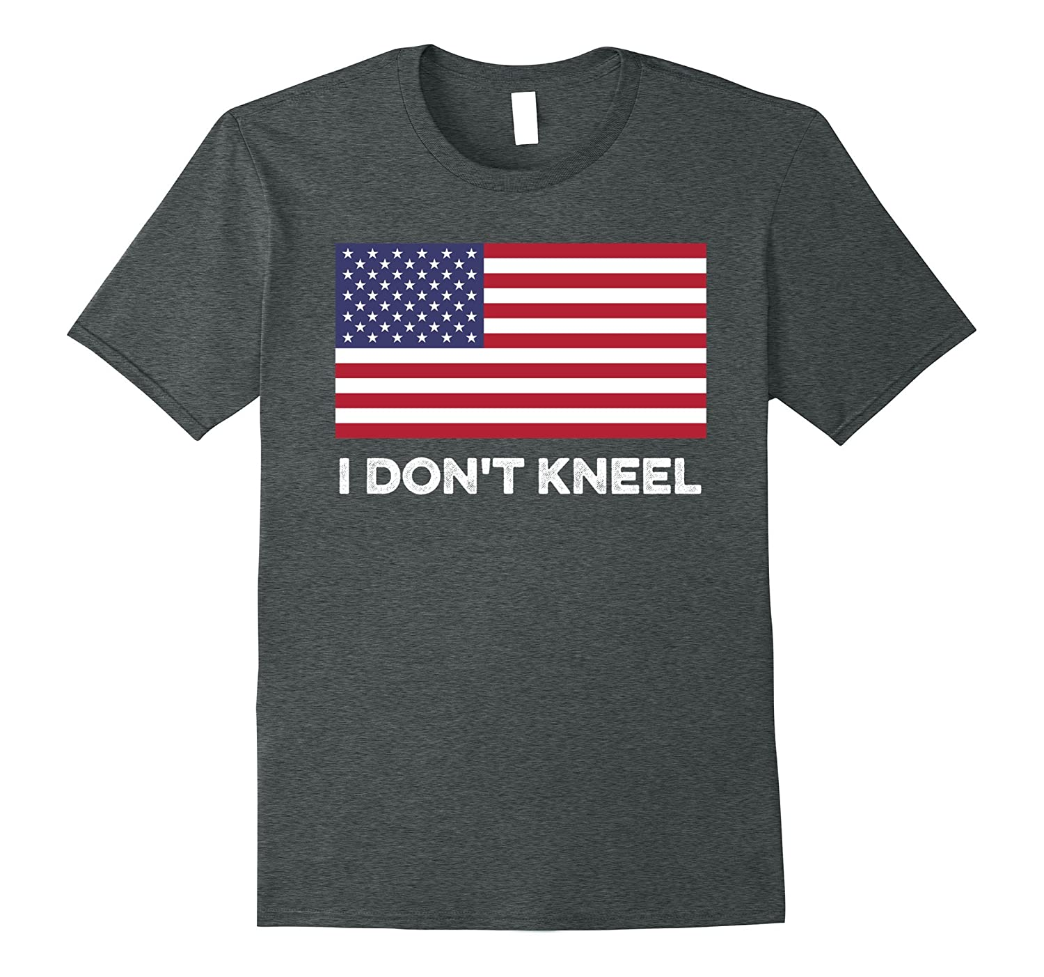I Don't Kneel For The Anthem Or The Flag T-Shirt-T-Shirt