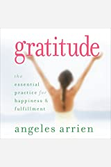 Gratitude: The Essential Practice for Happiness and Fulfillment Audible Audiobook