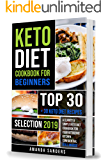 Keto Diet Cookbook For Beginners: TOP 30 + 30 Keto Diet Recipes Selection 2019 a Clarity & Simple Keto Diet Cookbook for your Ketogenic Kitchen Confidential (Full Images)