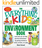 The Everything Kids' Environment Book: Learn how you can help the environment-by getting involved at school, at home, or…