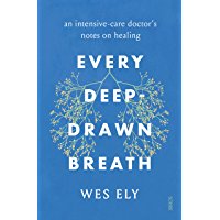 Every Deep-Drawn Breath: an intensive-care doctor's notes on healing