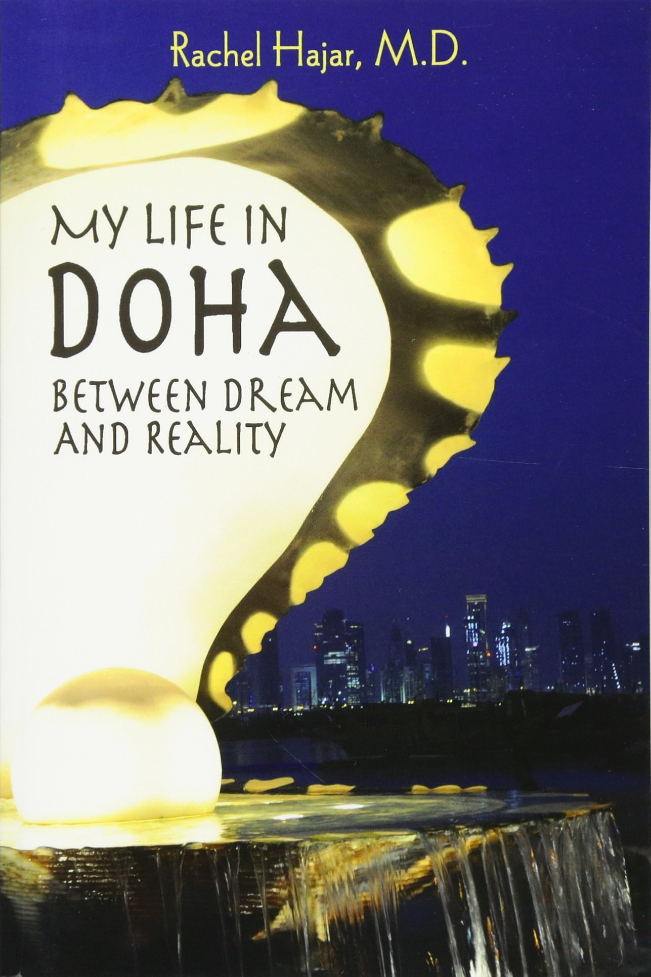 My Life in Doha : Between Dream and Reality