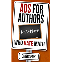 Ads for Authors Who Hate Math: Write Faster, Write Smarter (English Edition)