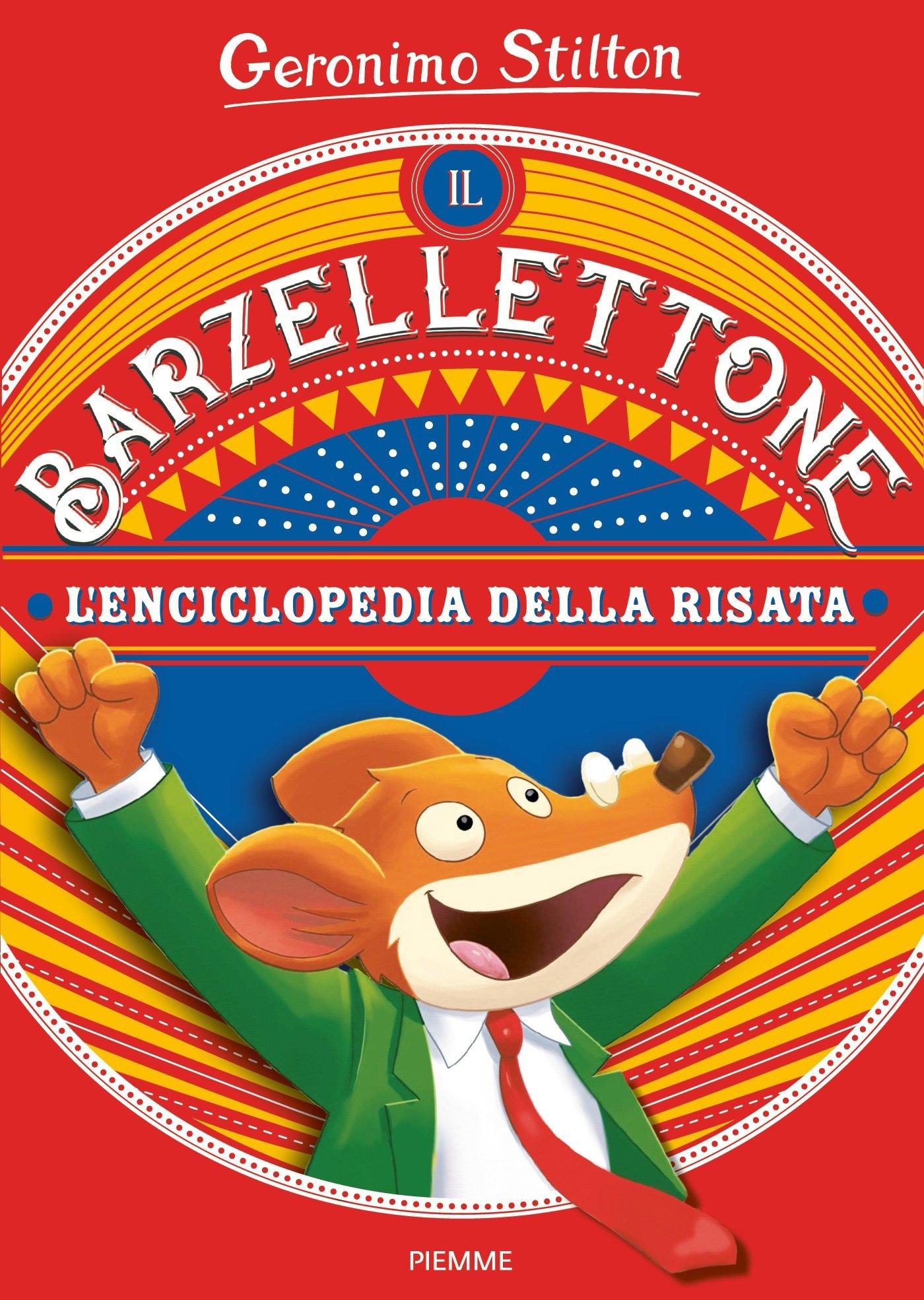 Il barzellettone. L'enciclopedia della risata Copertina flessibile – 12 giu 2018 Geronimo Stilton A. Denegri G. Facciotto Piemme