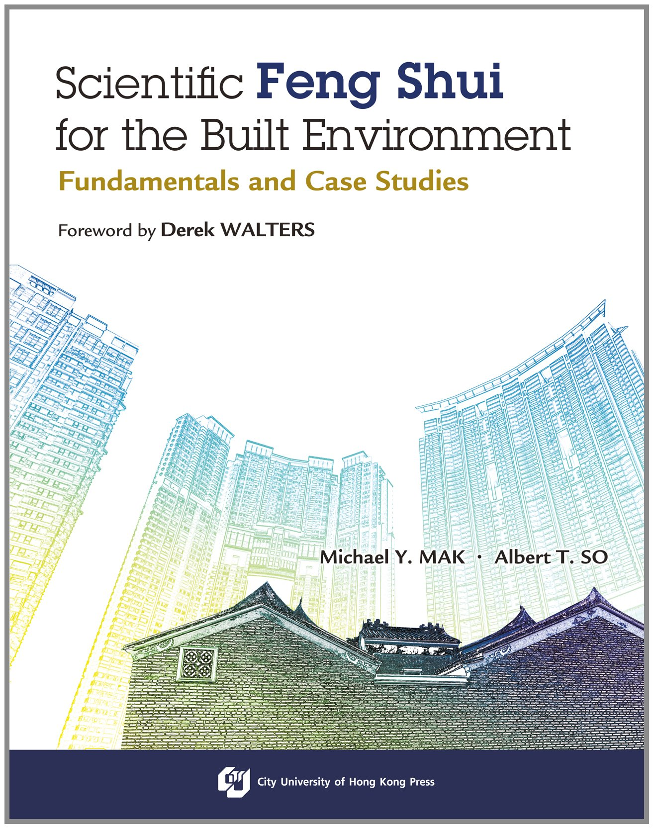 Scientific Feng Shui for the Built Environment - Fundamentals and ...