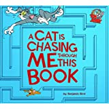 A Cat Is Chasing Me Through This Book! (Tom and Jerry)