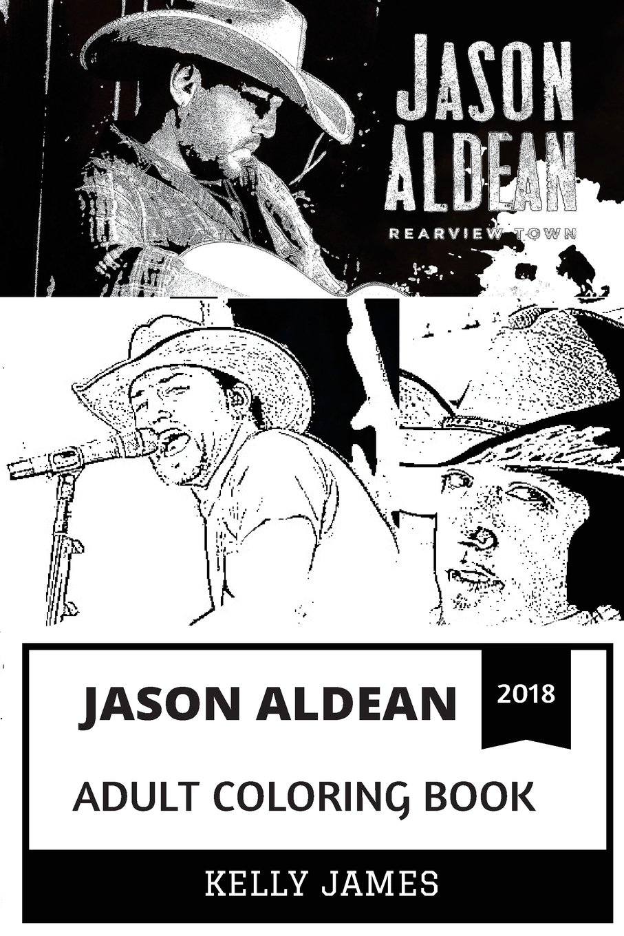 Download Jason Aldean Adult Coloring Book: Legendary Country Singer and Lyricist, Multiple PLatinum Artist and Epic Musician Inspired Adult Coloring Book (Jason Aldean Books) pdf