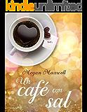 Un café con sal (Spanish Edition)