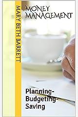 Money Management: Planning-Budgeting-Saving