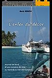 L'enfer du décor: Journal de bord d'une croisière de rêve au nord de la mer des Caraïbes