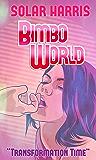 Bimbo World : Transformation Time (English Edition)