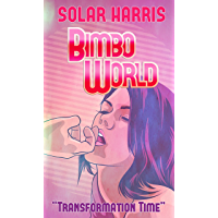Bimbo World : Transformation Time (English Edition)