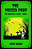 The Passed Prop: The Morelville Cozies - Book 1