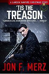 'Tis The Treason: A Lawson Vampire Christmas Story #35: A Supernatural Espionage Urban Fantasy Series (The Lawson Vampire Series) Kindle Edition