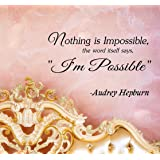 """#3 Nothing is impossible... The word itself says """"I'm possible"""" -Audrey Hepburn Vinyl wall art Inspirational quotes and saying home decor decal sticker"""