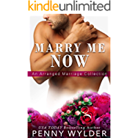 Marry Me Now: An Arranged Marriage Collection