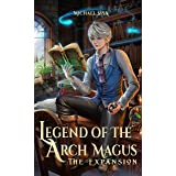 Legend of the Arch Magus: The Expansion