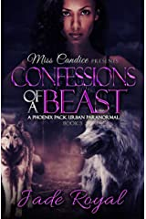Confessions of a Beast: A Phoenix Pack Urban Paranormal (Saved By A Beast Book 3) Kindle Edition