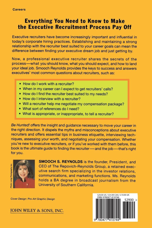 Great Be Hunted! 12 Secrets To Getting On The Headhunteru0027s Radar Screen: Smooch  S. Reynolds: 9780471410744: Amazon.com: Books