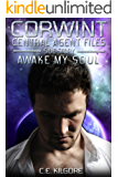 Awake My Soul (Corwint Central Agent Files Side Stories Book 3)