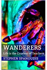 Wanderers: Life is the Cruelest of Teachers (The Republic of Dreams Book 3) Kindle Edition