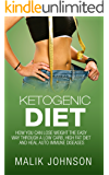Ketogenic Diet: How you can lose weight the easy way through a low carb, high fat diet and heal autoimmune diseases