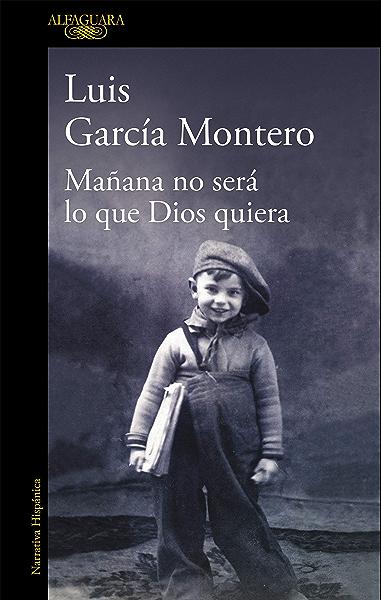 Mañana no será lo que Dios quiera eBook: Montero, Luis García: Amazon.es: Tienda Kindle