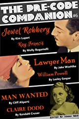 The Pre-Code Companion, Issue #6: Jewel Robbery, Lawyer Man, Man Wanted