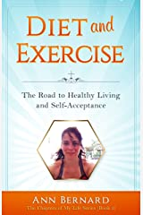 Diet and Exercise: The Road to Healthy Living and Self-Acceptance (The Chapters of My Life Series Book 2) Kindle Edition