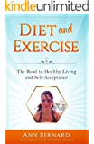 Diet and Exercise: The Road to Healthy Living and Self-Acceptance (The Chapters of My Life Series Book 2)