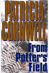 From Potter's Field: Scarpetta 6 (Kay Scarpetta) Kindle Edition