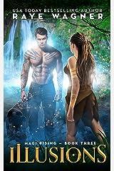 Illusions (Magi Rising Book 3) Kindle Edition