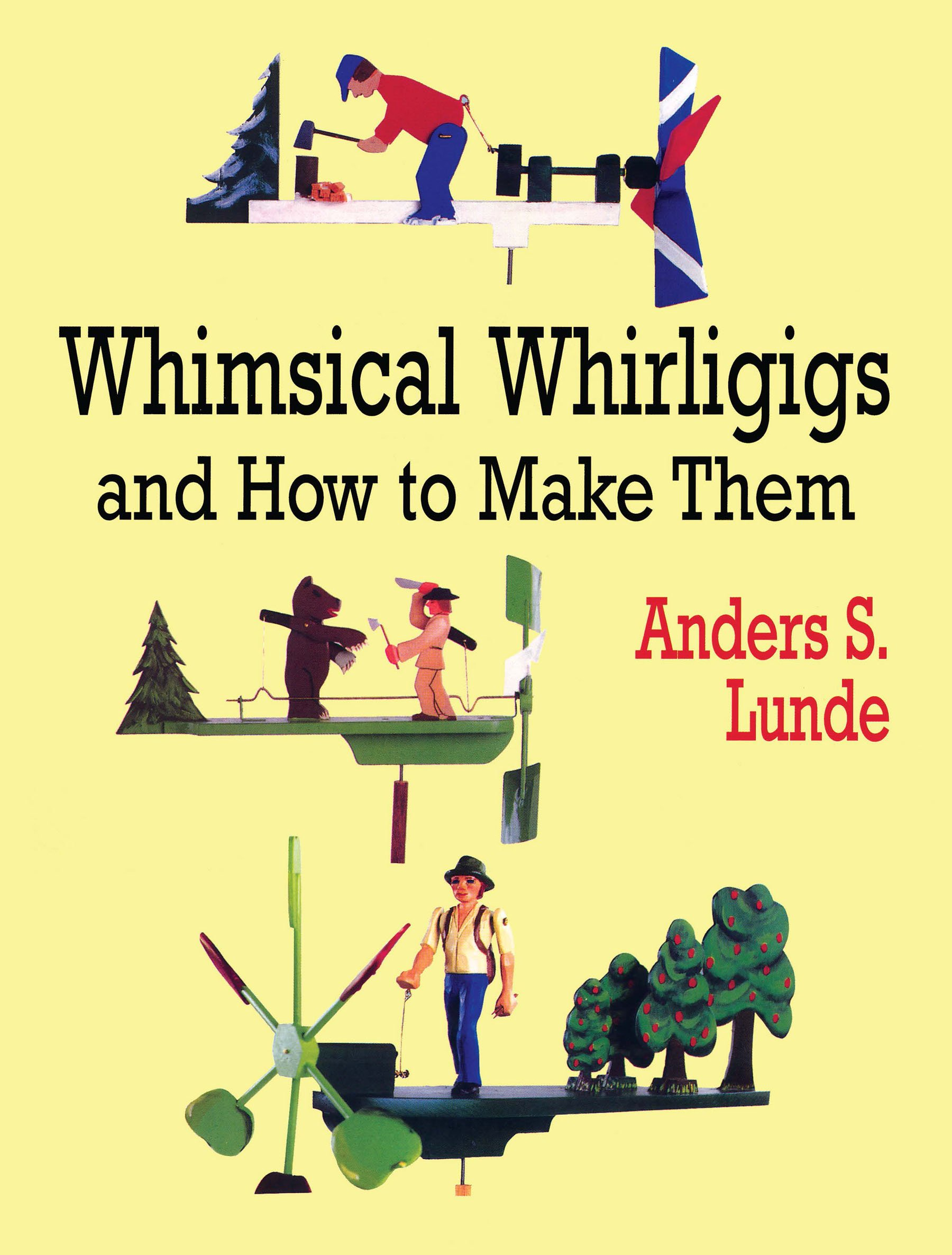 Whimsical Whirligigs and How to Make Them (Dover Woodworking) ebook