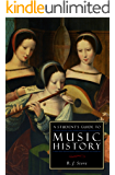 A Student's Guide to Music History (ISI Guides to the Major Disciplines)