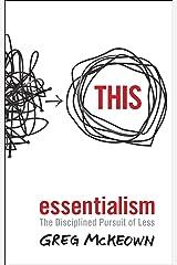 Essentialism: The Disciplined Pursuit of Less Paperback