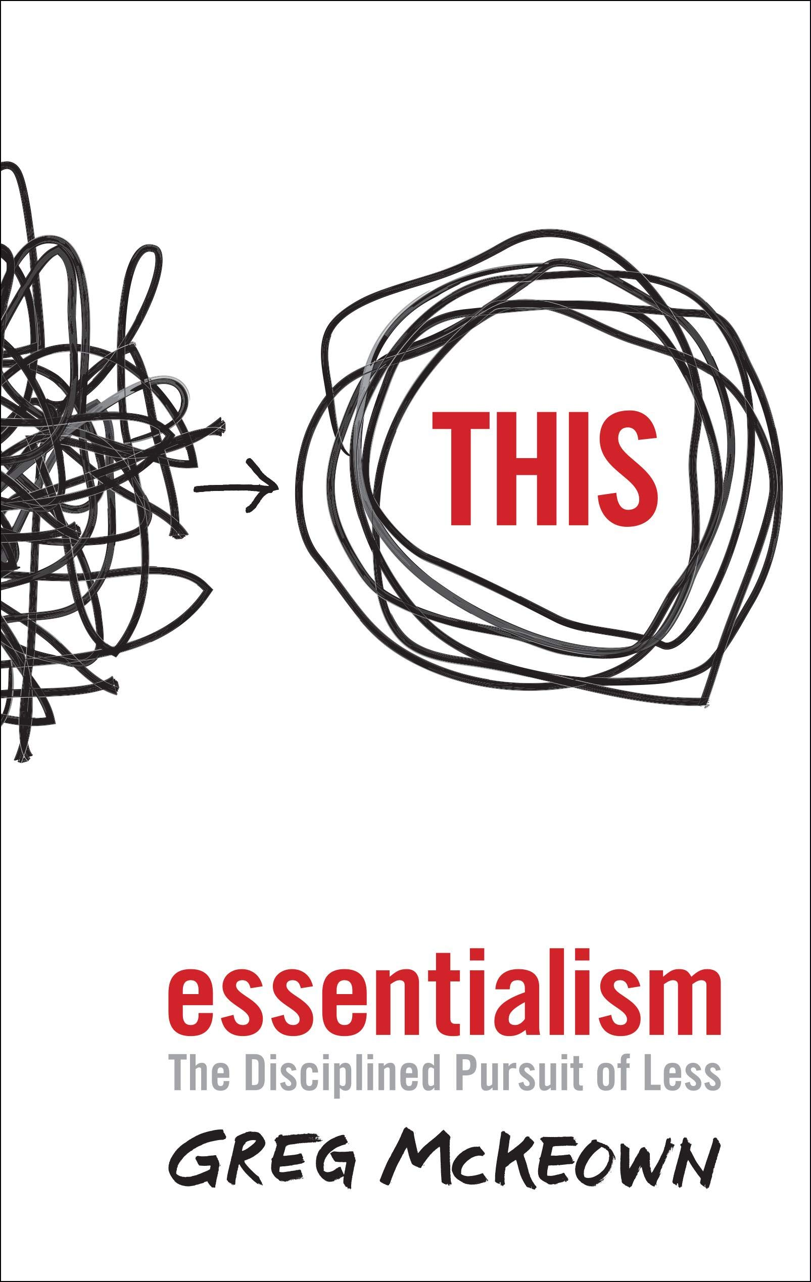 Amazon.it: Essentialism: The Disciplined Pursuit of Less - McKeown, Greg -  Libri in altre lingue