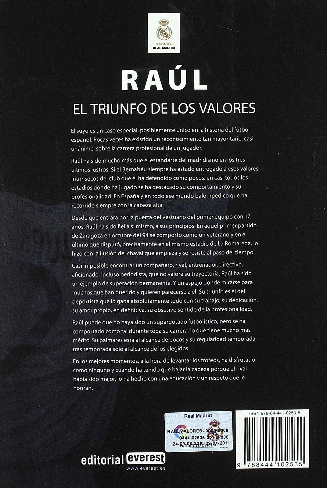 Raúl. El triunfo de los valores Biografías Real Madrid: Amazon.es: Ortego Rey Enrique: Libros