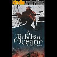 A Rebelião do Oceano (Livro Único)