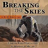 Breaking the Skies