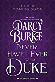 Never Have I Ever With a Duke (The Spitfire Society Book 1)