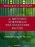 Il metodo scientifico per diventare ricchi (La scienza del diventare ricchi)