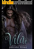 O Vilão (Saga dos Reinos Livro 4)