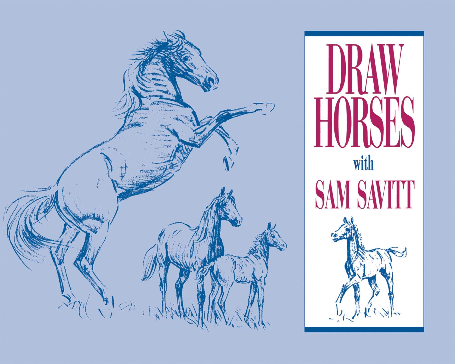 Draw Horses with Sam Savitt: Sam Savitt: 9780939481835: Amazon.com ...