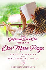 One More Page: A Fiction Sampler with Bonus Writing Advice from 17 Successful Novelists Kindle Edition