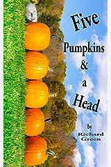5 Pumpkins & A Head Kindle Edition